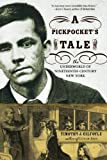 A Pickpocket′s Tale – The Underworld of Nineteenth–Century New York