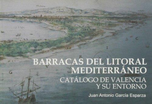 Barracas del litoral mediterráneo: Catálogo de Valencia y su entorno (Fora de Col·lecció) por Juan Antonio García Esparza