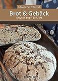 Brot & Gebäck natürlich selbst gemacht: Kulinarisches Österreich