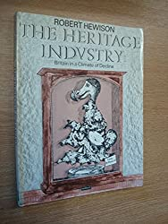The Heritage Industry: Britain in a Climate of Decline