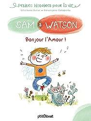 Sam & Watson Bonjour l'Amour !