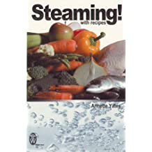 Steaming!: With Recipes by Annette Yates (2003-04-12)