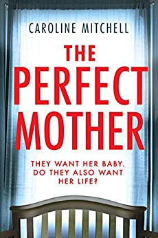 The Perfect Mother by [Mitchell, Caroline]