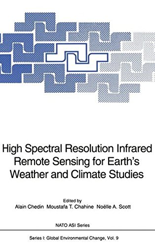 High Spectral Resolution Infrared Remote Sensing for Earth's Weather and Climate Studies: Proceedings of the NATO Advanced Research Workshop on High ... 23-26, 1992 (Nato ASI Subseries I:, Band 9) -