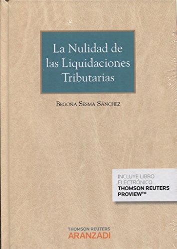 La nulidad de las liquidaciones tributarias (Papel + e-book) (Gran Tratado) por Begoña Sesma Sánchez