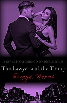 The Lawyer and the Tramp (Chicago Syndicate Book 7) by [Naomi, Soraya]