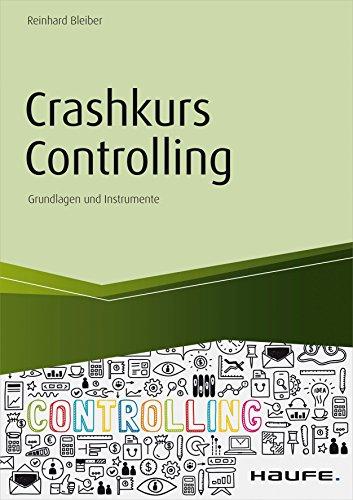 Crashkurs Controlling: Grundlagen und Instrumente (Haufe Fachbuch)