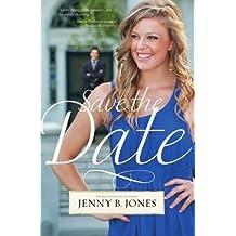 Save the Date by Jenny B. Jones (2011-01-31)