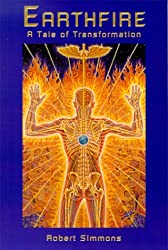 Earthfire: A Tale of Transformation by Robert Simmons (2000-01-01)
