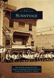 Sunnyvale (Images of America) by Ben Koning (2011-04-25)