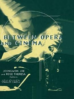 Between Opera and Cinema par [Theresa, Rose]