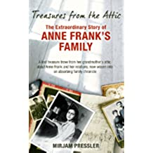 Treasures from the Attic: The Extraordinary Story of Anne Frank's Family (English Edition)