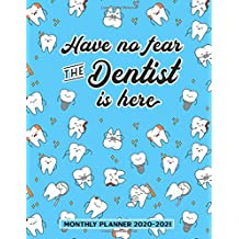 Have No Fear The Dentist Is Here Monthly Planner 2020-2021: Dental Oral Specialists Two Year Calendar Appointment Schedule Organizer. 24 Months Jan 2020 - Dec 2021 Tooth Pattern Design