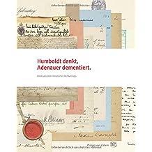 Humboldt dankt, Adenauer dementiert: Briefe aus dem Historischen Archiv Krupp
