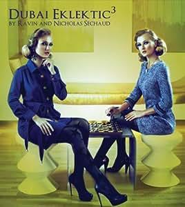 Dubaï Eklektic Vol.3 by Dj Ravin & Nicholas Sechaud
