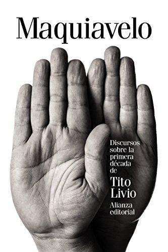 Discursos sobre la primera década de Tito Livio (El Libro De Bolsillo - Ciencias Sociales) por Nicolás Maquiavelo