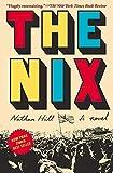 The Nix: A novel von Nathan Hill