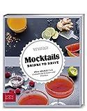 Just delicious – Mocktails. Drinks to drive.: Ohne Alkohol: Coole Cocktails mit Kräutern und Früchten