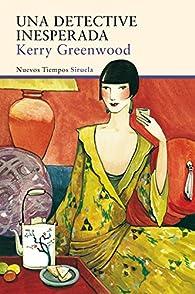 Una detective inesperada par Kerry Greenwood