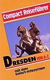 Dresden von A - Z: Mit dem Sofort-Infosystem (Compact-Reiseführer) - Klaus Line
