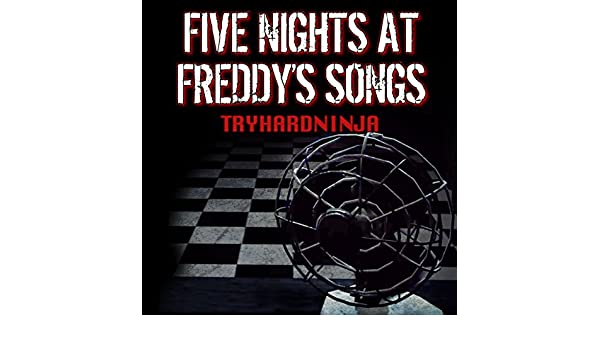 Five Nights at Freddy's Songs by Tryhardninja on Amazon