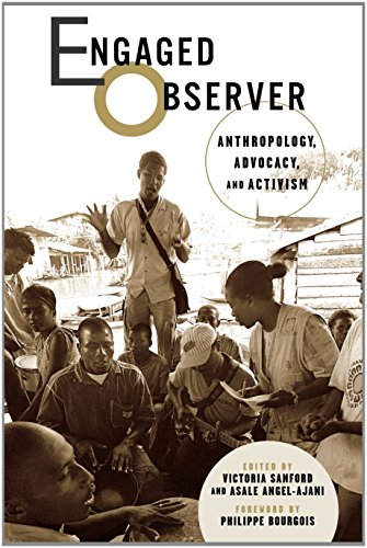 Engaged Observer: Anthropology, Advocacy, and Activism by Philippe Bourgois (Foreword), Victoria Sanford (Editor), Asale Angel-Ajani (Editor)  Visit Amazon's Asale Angel-Ajani Page search results for this author Asale Angel-Ajani (Editor) (1-Oct-2006) Paperback