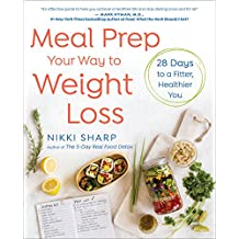 Meal Prep Your Way to Weight Loss: 28 Days to a Fitter, Healthier You: A Cookbook