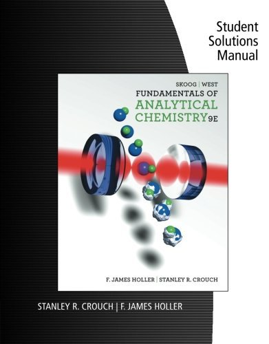 Student Solutions Manual for Skoog/West/Holler/Crouch's Fundamentals of Analytical Chemistry, 9th by Douglas A. Skoog (2013-01-09)