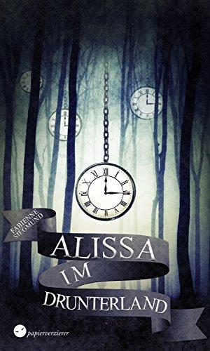 Bildergebnis für Alissa im Drunterland von Fabienne Siegmund