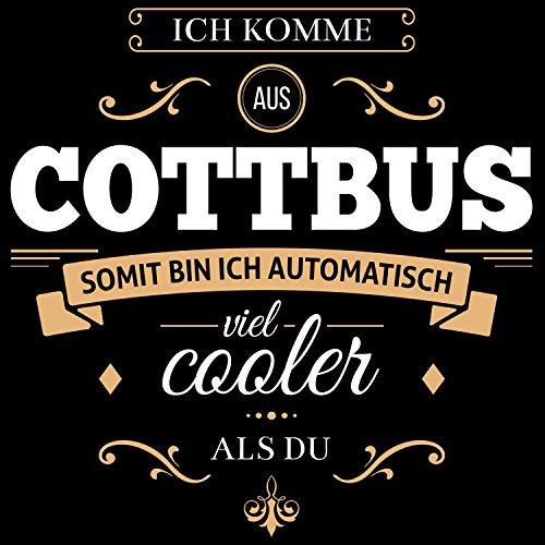 Fashionalarm Herren T-Shirt - Ich komme aus Cottbus somit bin ich viel cooler als du | Fun Shirt mit Spruch als Geschenk Idee für stolze Cottbuser Schwarz