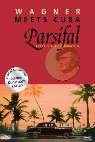 Wagner Meets Cuba - Parsifal Goes La Habana