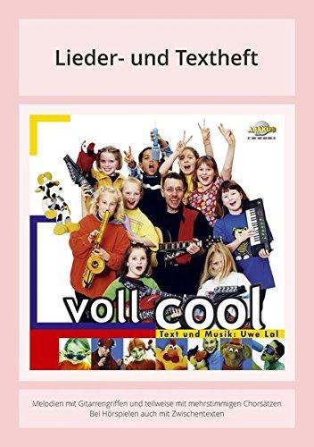 Voll Cool: Lieder- und Textheft: 36 Seiten · A5 Heft · Melodien und Text mit Gitarrengriffen, Zwischentexten und Spielanleitungen