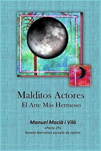 MALDITOS ACTORES: El Arte Más Hermoso (Spanish Edition)