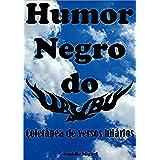 HUMOR NEGRO DO UrubU: Coletânea de versos hilários (Portuguese Edition)