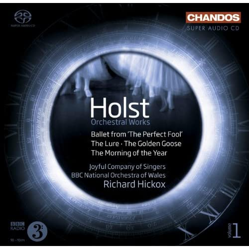Holst, G.: Orchestral Works, Vol. 1 (Hickox) - The Perfect Fool / The Lure / The Golden Goose / The Morning Of The Year