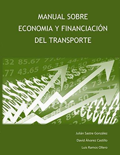 Manual sobre Economía y Financiación del Transporte por Julián Sastre González