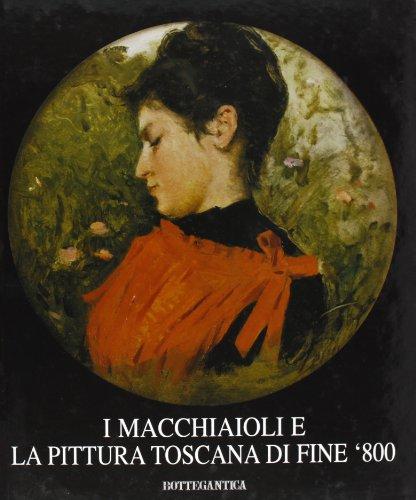 I macchiaioli e la pittura toscana di fine '800 di Enzo Savoia