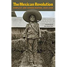 The Mexican Revolution: Conflict and Consolidation, 1910-1940 (Walter Prescott Webb Memorial Lectures, published for the University of Texas at Arlington by Texas A&M University Press)