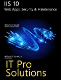 IIS 10: Web Apps, Security & Maintenance (IT Pro Solutions)