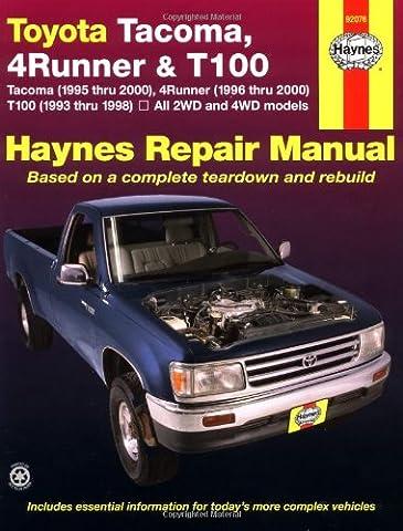 Toyota Tacoma, 4Runner & T100 Tacoma Automotive Repair Manual: 2Wd and 4Wd Toyota Tacoma (1995 Thru 2000), 4 Runner (1996 Thru 2000) and T100 (1993 Thru 1998)
