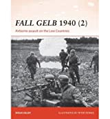 [(Fall Gelb 1940 2: 2: Airborne Assault on the Low Countries)] [Author: Doug Dildy] published on (January, 2015)