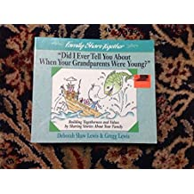 Did I Ever Tell You About When Your Grandparents Were Young? (Family Share Together) by Deborah Shaw Lewis (1994-11-01)