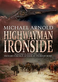 Highwayman: Ironside by [Arnold, Michael]
