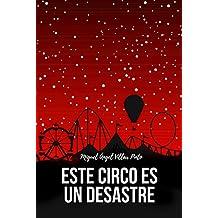 Este circo es un desastre (Infantil (a partir de 8 años) nº 4) (Spanish Edition)