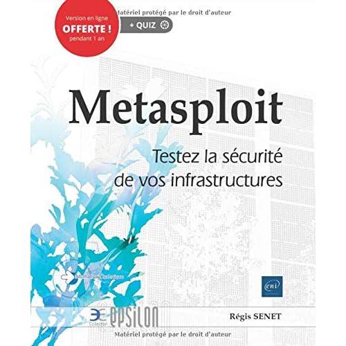 Metasploit - Testez la sécurité de vos infrastructures