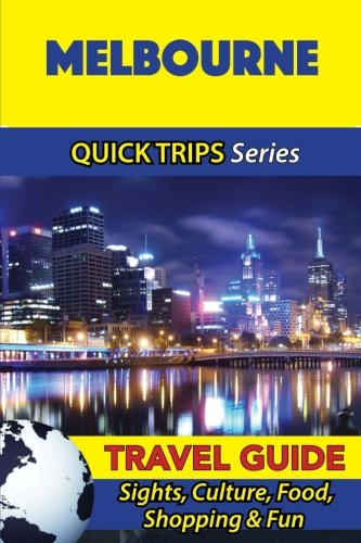 melbourne-travel-guide-quick-trips-series-sights-culture-food-shopping-fun
