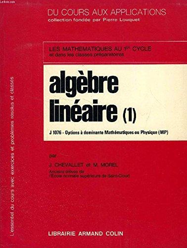 Algèbre Linéaire : Tomes 1 et 2 (les mathématiques au 1er cycle et classes préparatoires - options à dominante mathématiques ou physique (MP) par J. Chevallet
