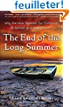 The End of the Long Summer: Why We Mu...