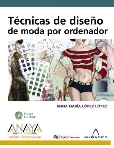 Técnicas de diseño de moda por ordenador (Diseño Y Creatividad) por Anna María López López
