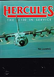 The Hercules: The C130 in Service (Airlife's Colour)